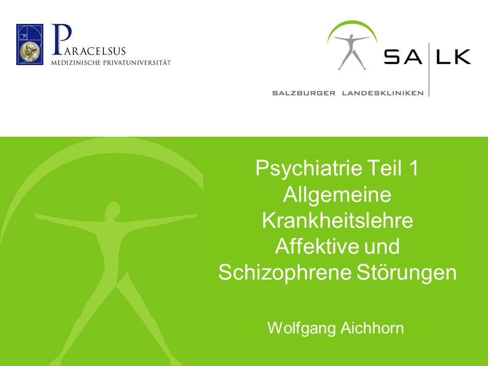 Psychiatrie Teil 1 Allgemeine Krankheitslehre Affektive und Schizophrene Störungen