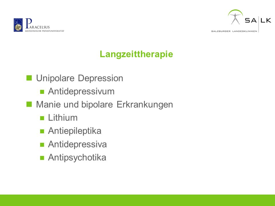 Langzeittherapie Unipolare Depression. Antidepressivum. Manie und bipolare Erkrankungen. Lithium.