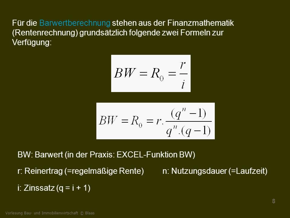 BW: Barwert (in der Praxis: EXCEL-Funktion BW)