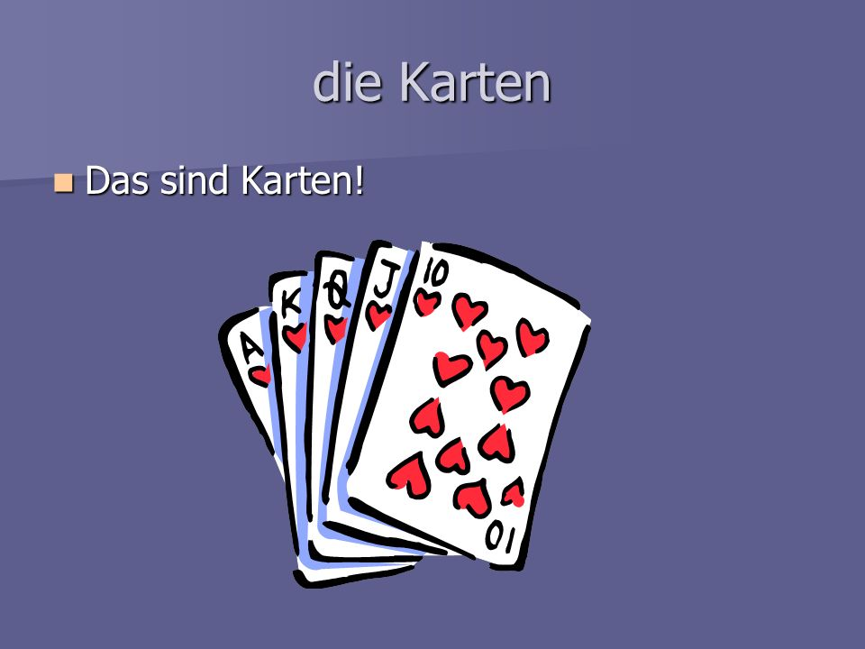 die Karten Das sind Karten!