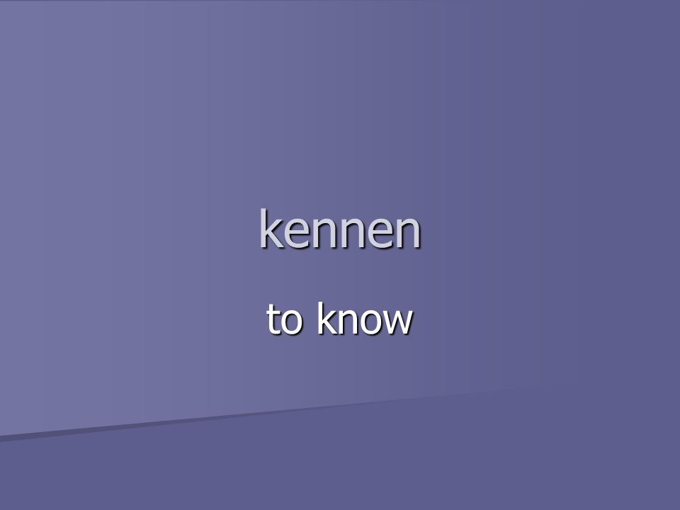 kennen to know