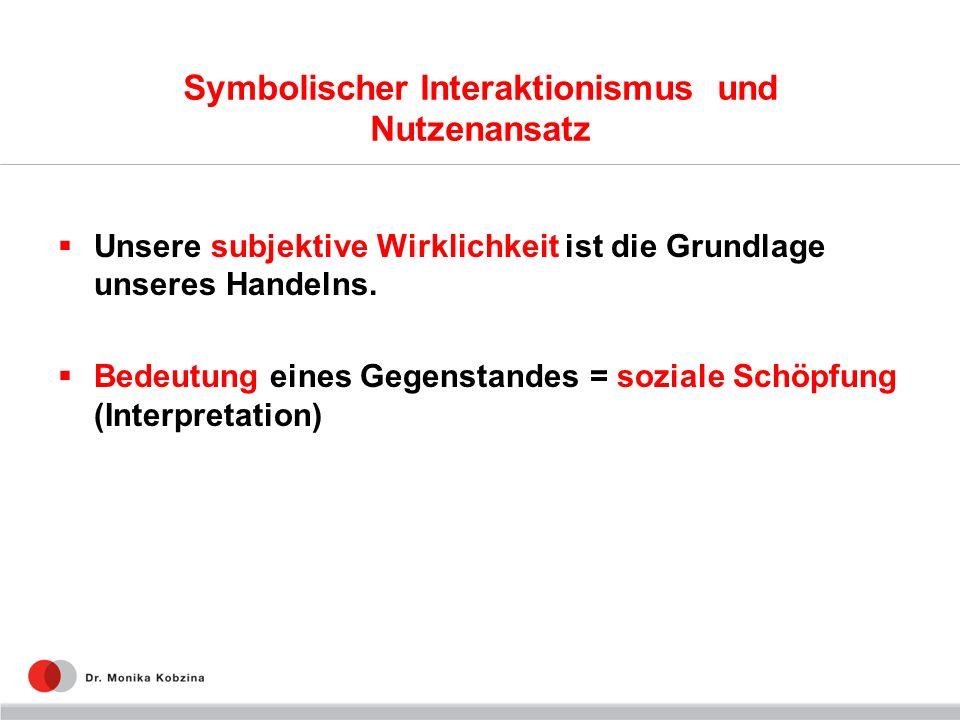 Symbolischer Interaktionismus und Nutzenansatz