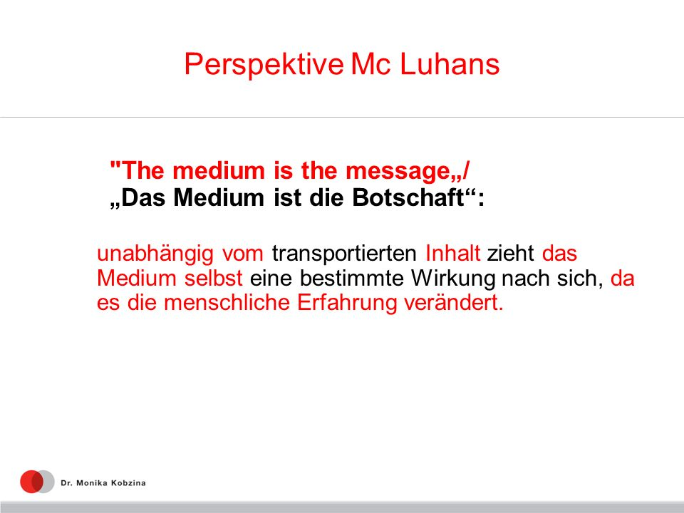 "Perspektive Mc Luhans The medium is the message""/ ""Das Medium ist die Botschaft :"