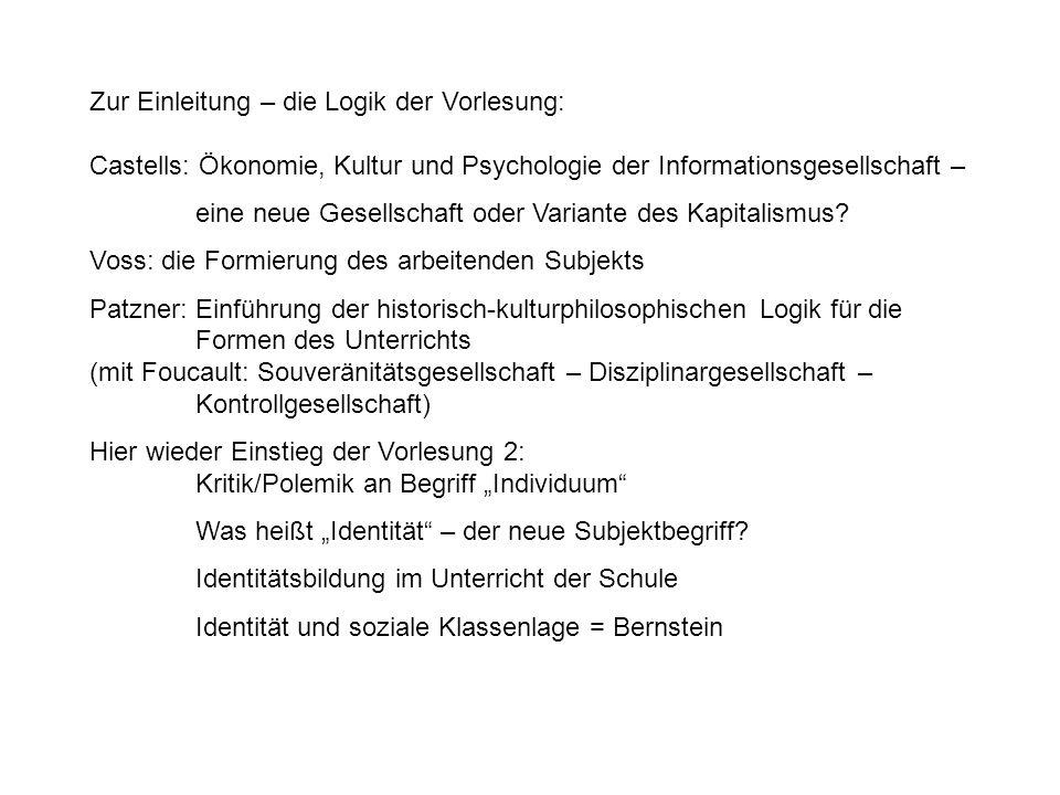 Zur Einleitung – die Logik der Vorlesung: Castells: Ökonomie, Kultur und Psychologie der Informationsgesellschaft –