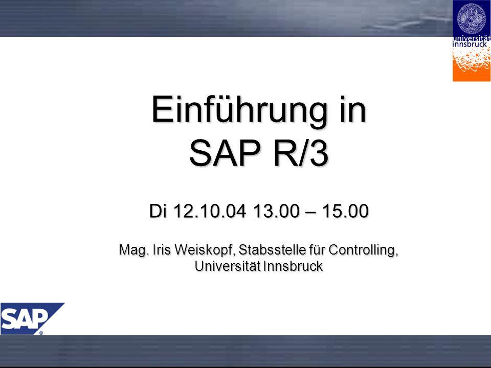 Einführung in SAP R/3 Di 12.10.04 13.00 – 15.00