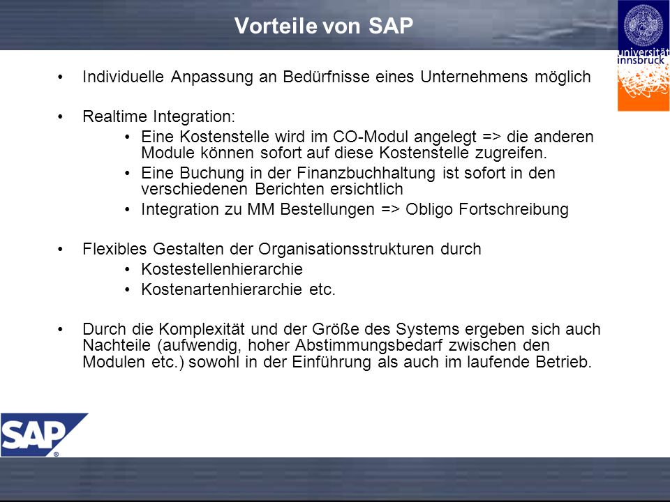 Vorteile von SAP Individuelle Anpassung an Bedürfnisse eines Unternehmens möglich. Realtime Integration: