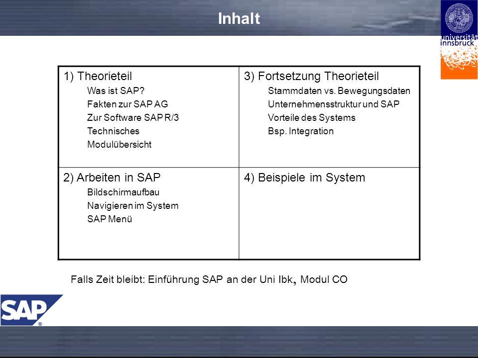 Inhalt 1) Theorieteil 3) Fortsetzung Theorieteil 2) Arbeiten in SAP
