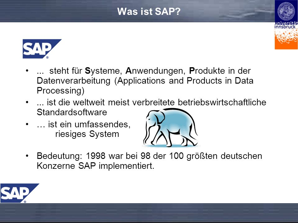 Was ist SAP ... steht für Systeme, Anwendungen, Produkte in der Datenverarbeitung (Applications and Products in Data Processing)