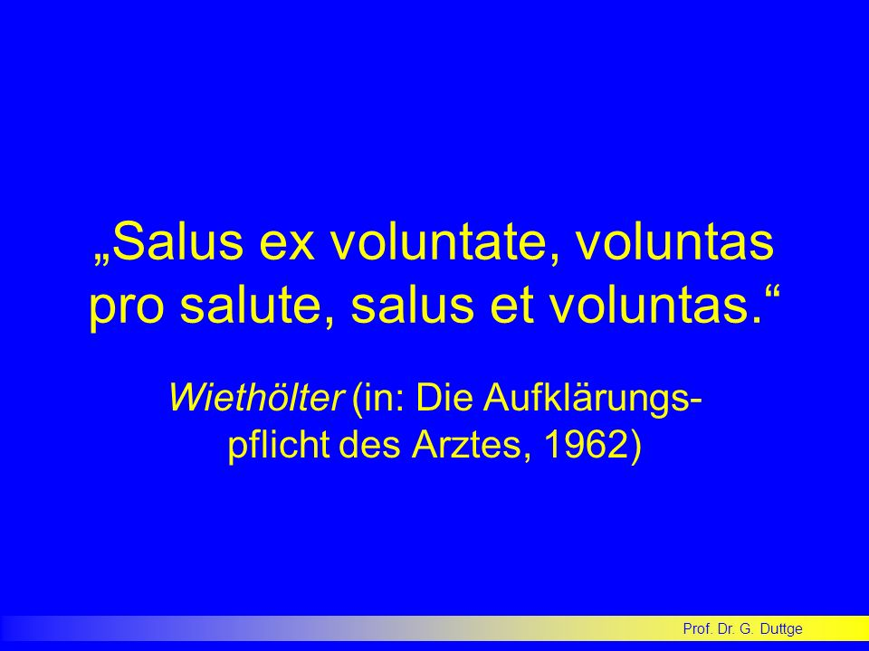 """""""Salus ex voluntate, voluntas pro salute, salus et voluntas."""