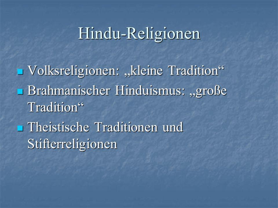 """Hindu-Religionen Volksreligionen: """"kleine Tradition"""