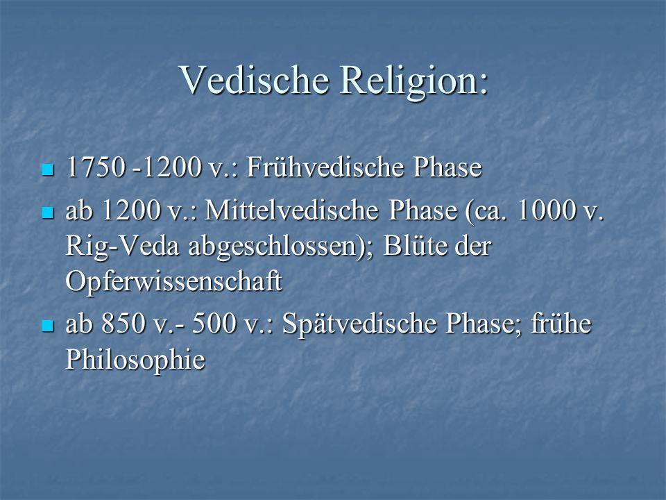 Vedische Religion: 1750 -1200 v.: Frühvedische Phase
