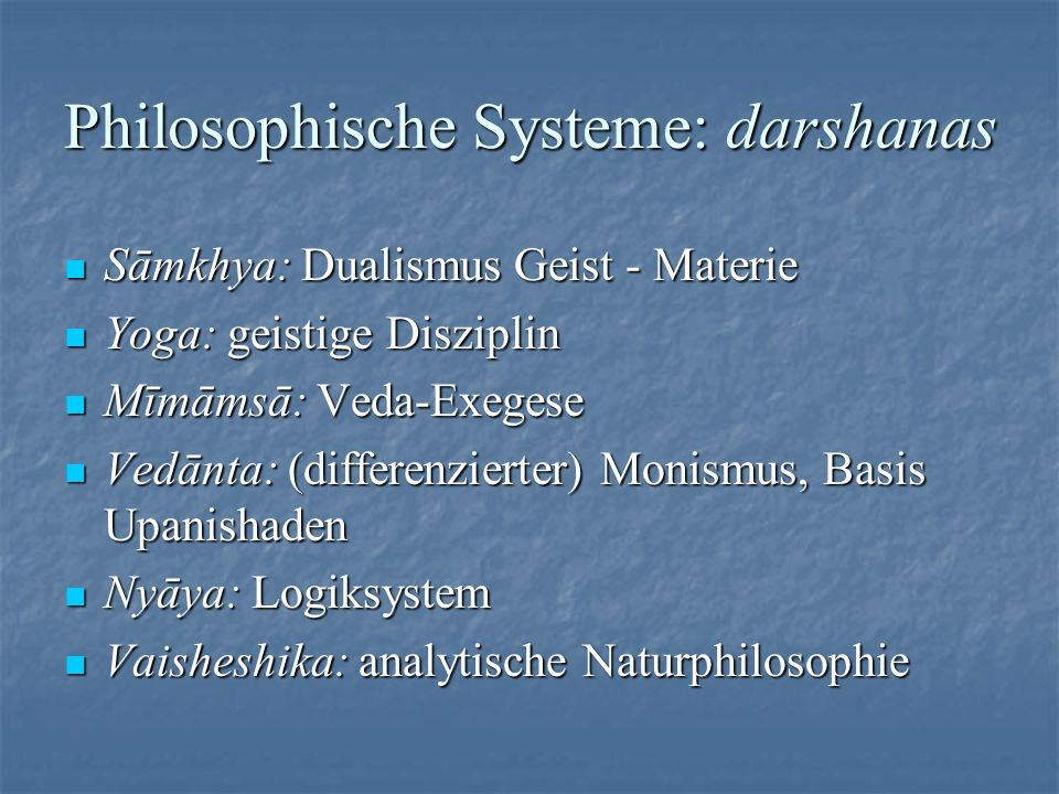 Philosophische Systeme: darshanas