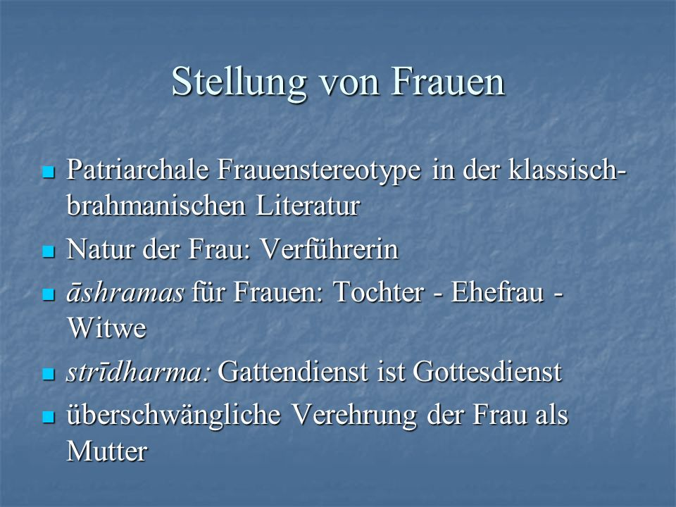 Stellung von Frauen Patriarchale Frauenstereotype in der klassisch-brahmanischen Literatur. Natur der Frau: Verführerin.