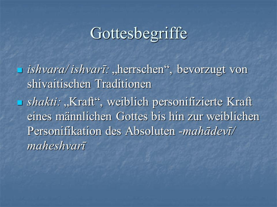 """Gottesbegriffe ishvara/ ishvarī: """"herrschen , bevorzugt von shivaitischen Traditionen."""