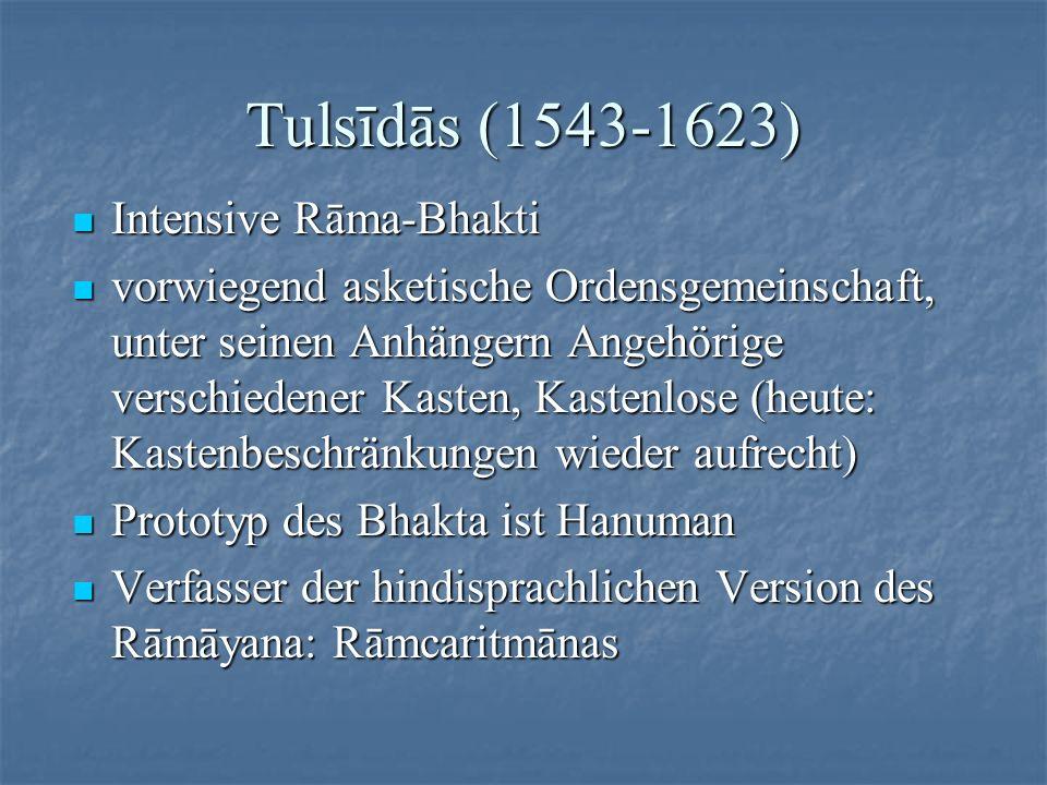 Tulsīdās (1543-1623) Intensive Rāma-Bhakti