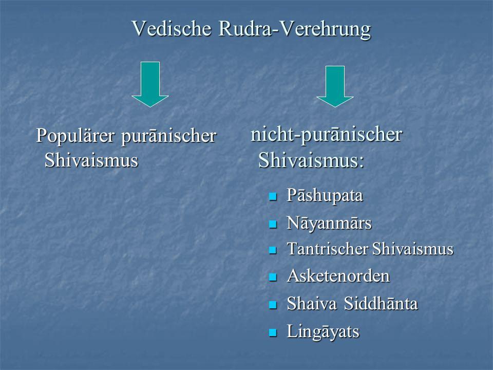 Vedische Rudra-Verehrung nicht-purānischer Shivaismus: