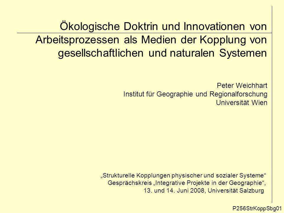 Ökologische Doktrin und Innovationen von Arbeitsprozessen als Medien der Kopplung von gesellschaftlichen und naturalen Systemen