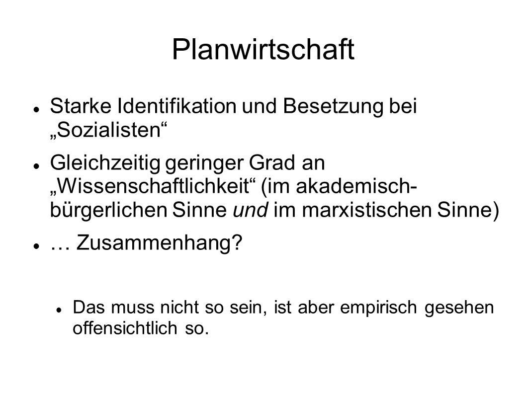 """Planwirtschaft Starke Identifikation und Besetzung bei """"Sozialisten"""