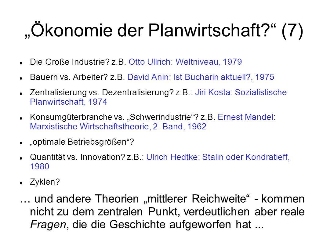 """""""Ökonomie der Planwirtschaft (7)"""