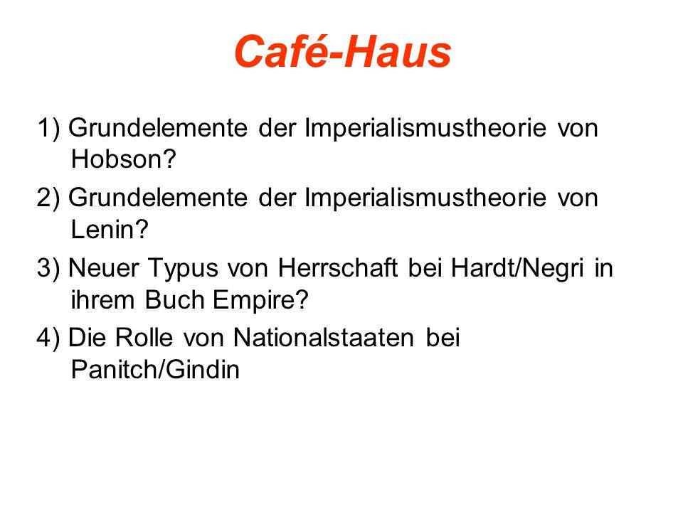 Café-Haus 1) Grundelemente der Imperialismustheorie von Hobson