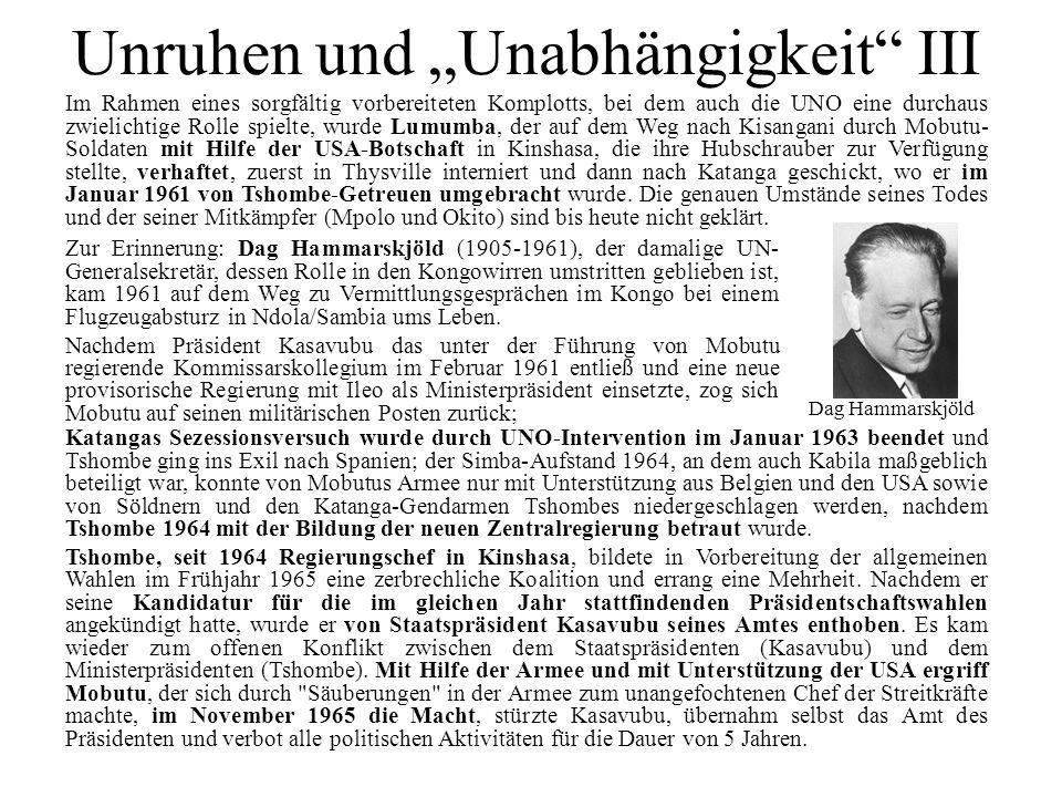 """Unruhen und """"Unabhängigkeit III"""