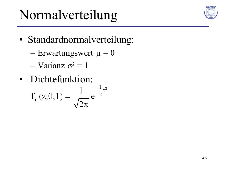 Normalverteilung Standardnormalverteilung: Dichtefunktion: