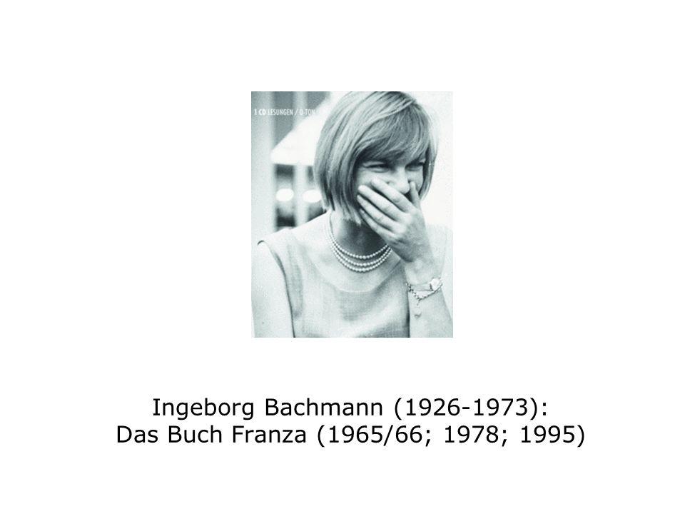 Ingeborg Bachmann (1926-1973): Das Buch Franza (1965/66; 1978; 1995)