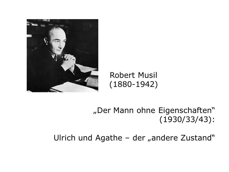 """Robert Musil (1880-1942) """"Der Mann ohne Eigenschaften (1930/33/43): Ulrich und Agathe – der """"andere Zustand"""