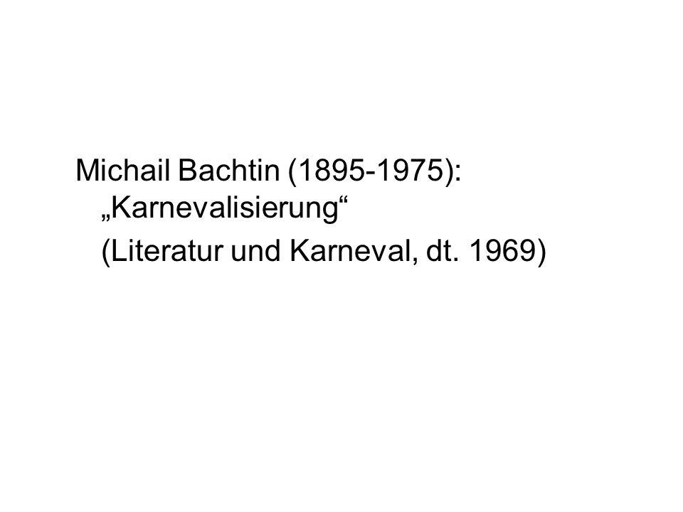 """Michail Bachtin (1895-1975): """"Karnevalisierung"""