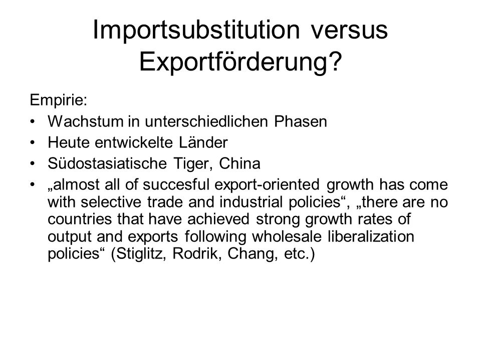 Importsubstitution versus Exportförderung