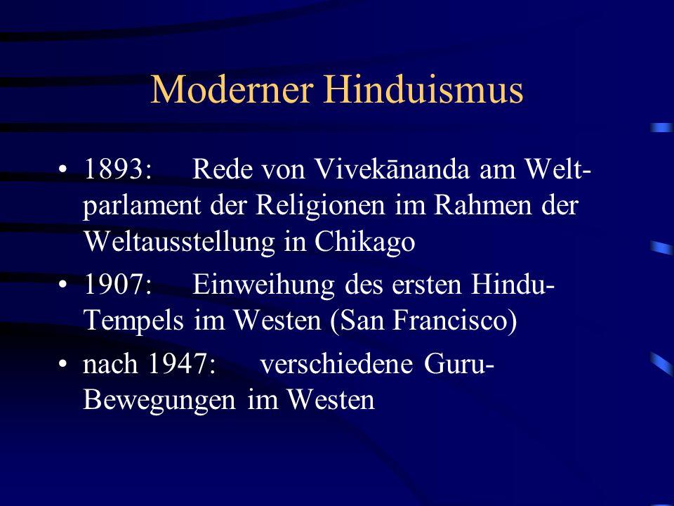 Moderner Hinduismus 1893: Rede von Vivekānanda am Welt-parlament der Religionen im Rahmen der Weltausstellung in Chikago.