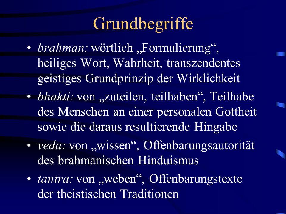"""Grundbegriffe brahman: wörtlich """"Formulierung , heiliges Wort, Wahrheit, transzendentes geistiges Grundprinzip der Wirklichkeit."""