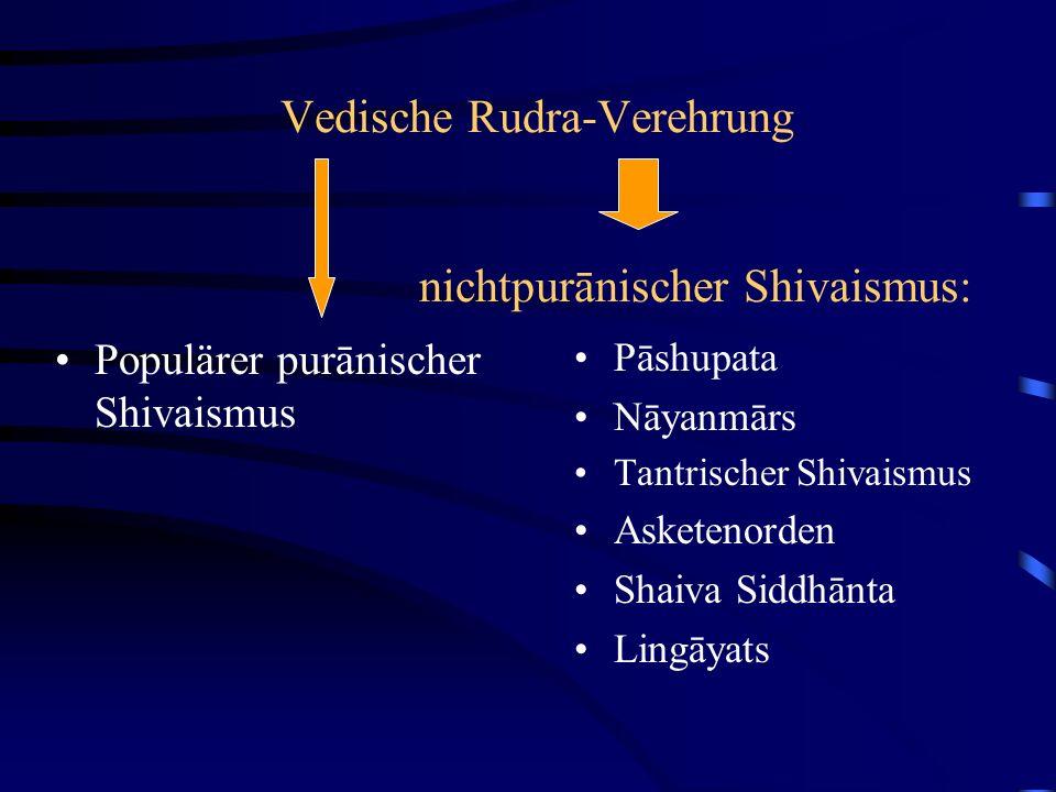Vedische Rudra-Verehrung nichtpurānischer Shivaismus: