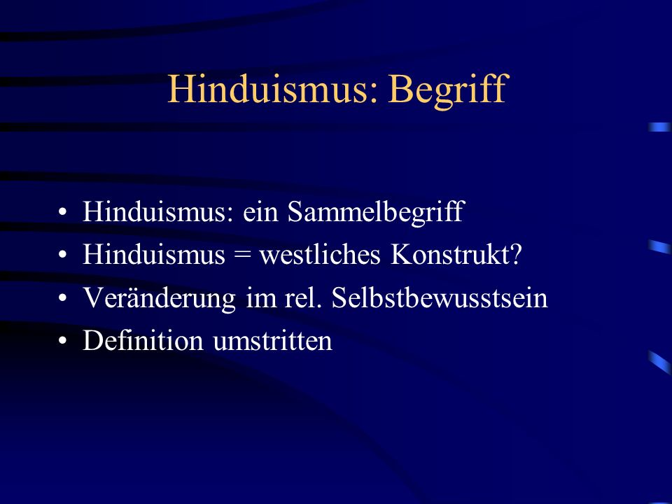 Hinduismus: Begriff Hinduismus: ein Sammelbegriff