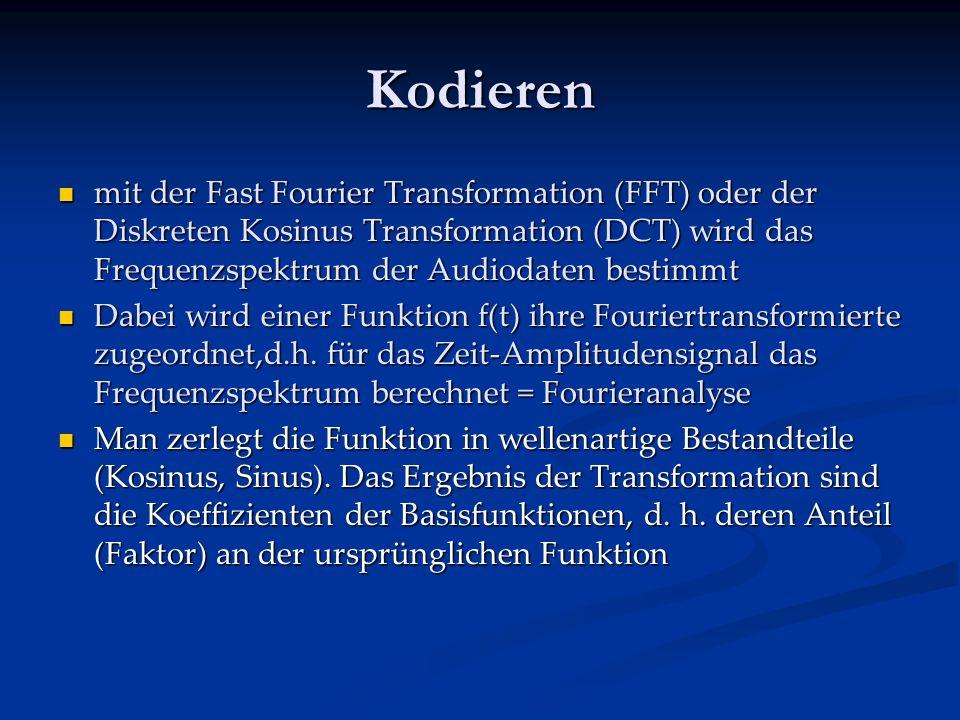 Kodieren mit der Fast Fourier Transformation (FFT) oder der Diskreten Kosinus Transformation (DCT) wird das Frequenzspektrum der Audiodaten bestimmt.