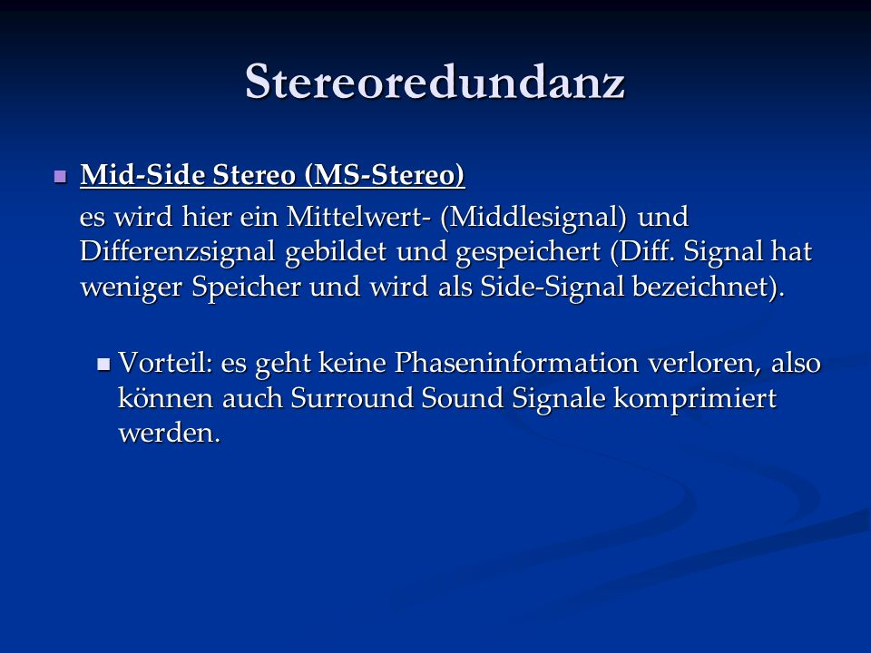 Stereoredundanz Mid-Side Stereo (MS-Stereo)