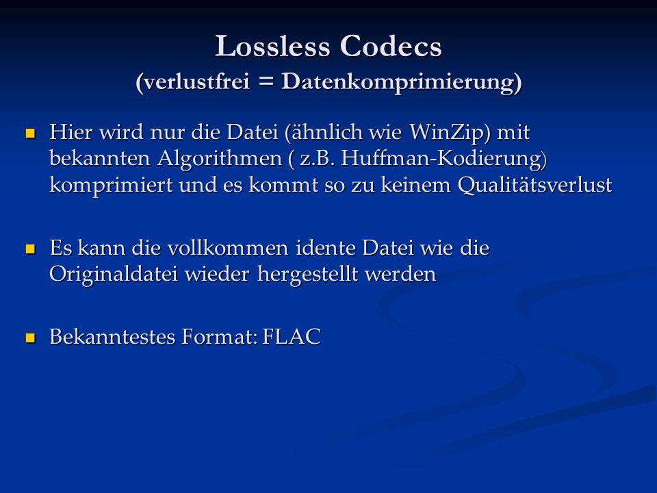Lossless Codecs (verlustfrei = Datenkomprimierung)