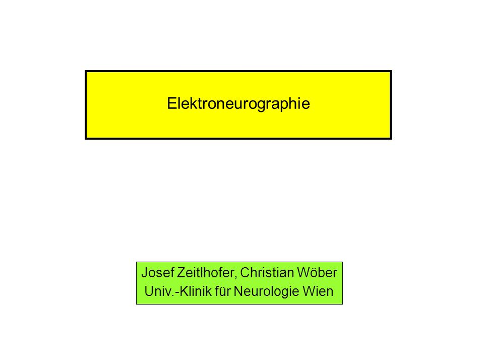 Elektroneurographie Josef Zeitlhofer, Christian Wöber