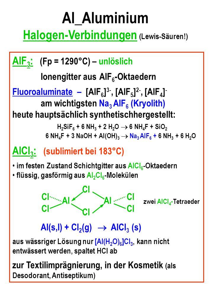 Al_Aluminium Halogen-Verbindungen (Lewis-Säuren!)