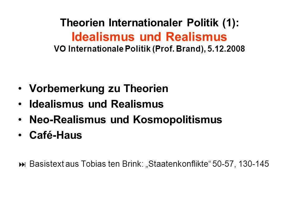 Vorbemerkung zu Theorien Idealismus und Realismus