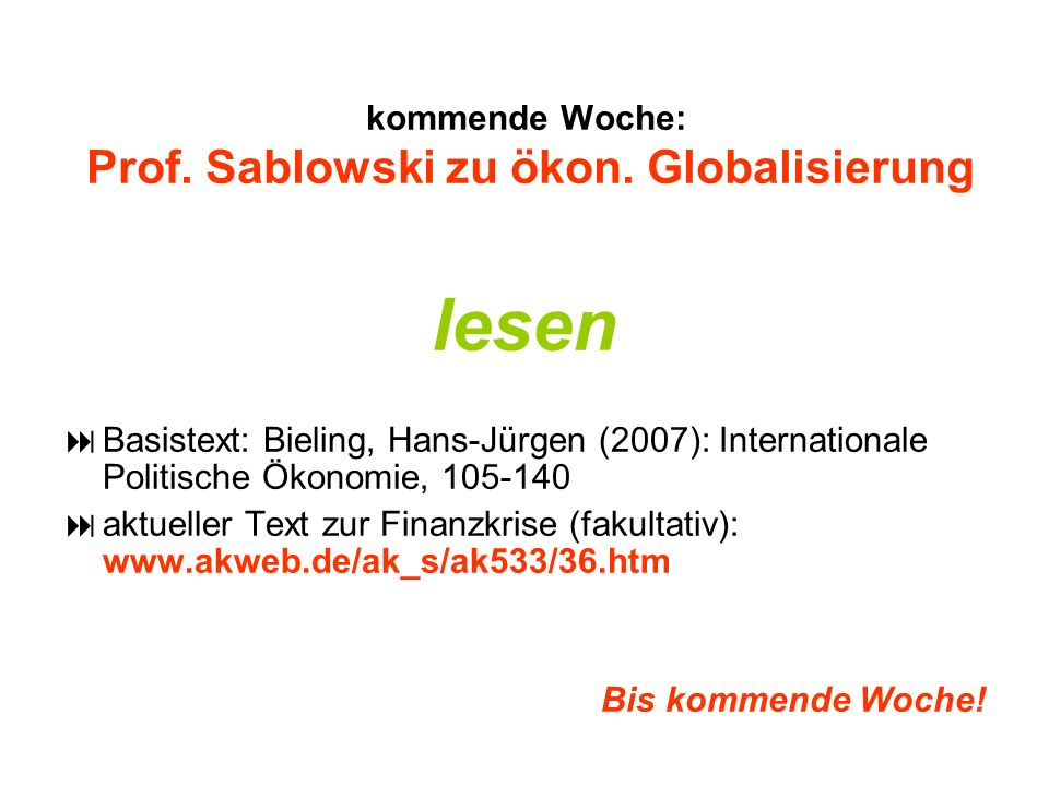 kommende Woche: Prof. Sablowski zu ökon. Globalisierung