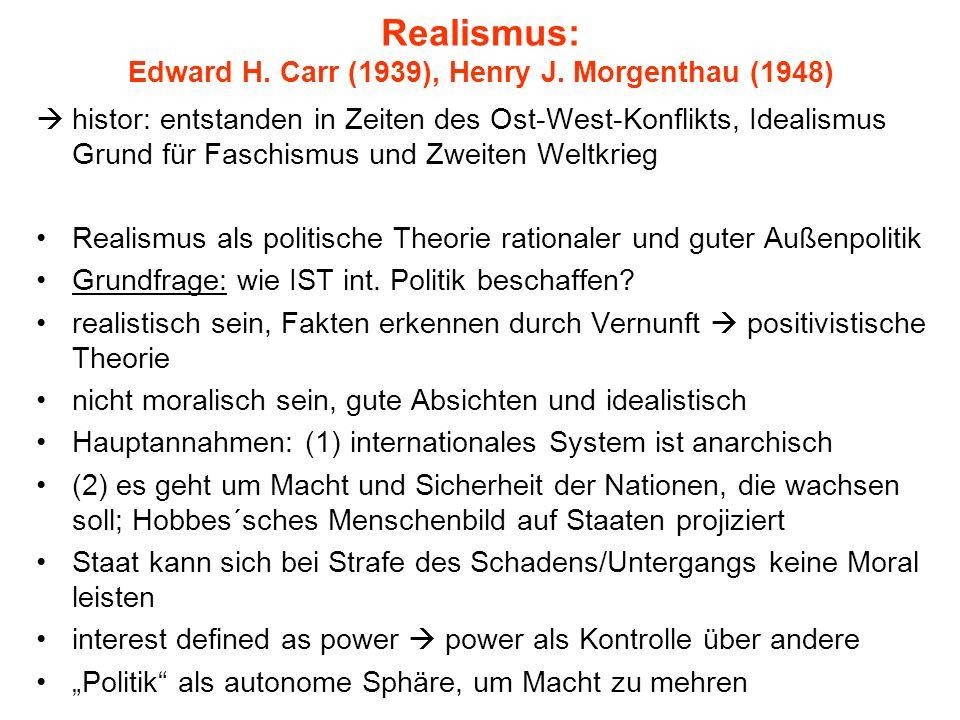 Realismus: Edward H. Carr (1939), Henry J. Morgenthau (1948)