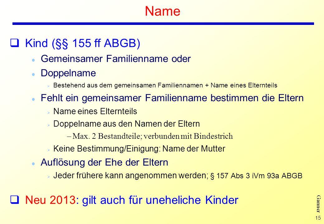 Name Kind (§§ 155 ff ABGB) Neu 2013: gilt auch für uneheliche Kinder