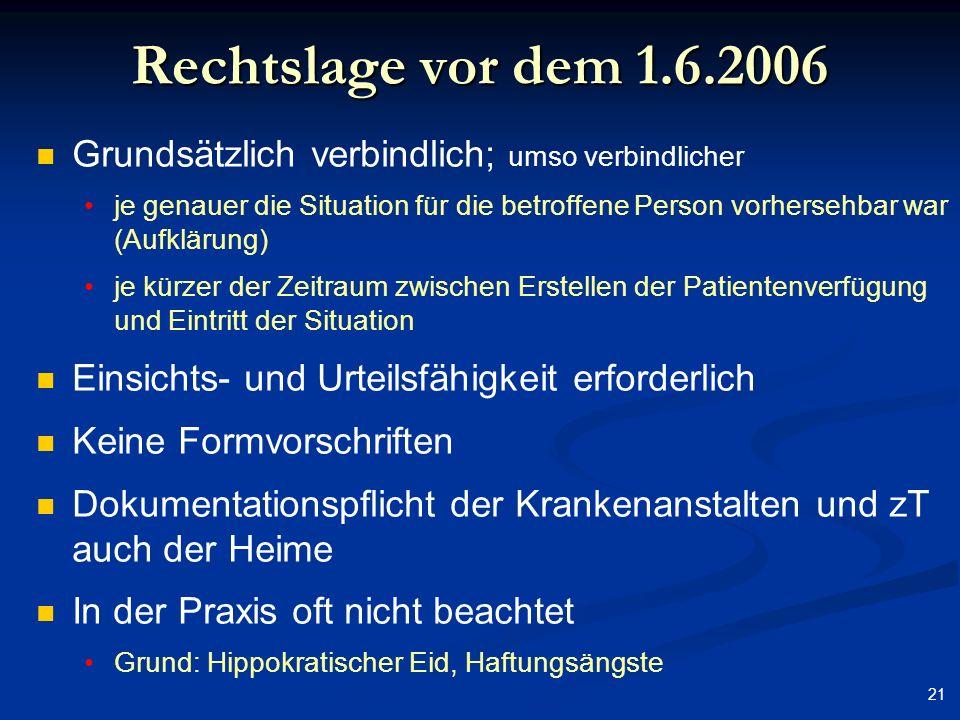 Rechtslage vor dem 1.6.2006 Grundsätzlich verbindlich; umso verbindlicher.