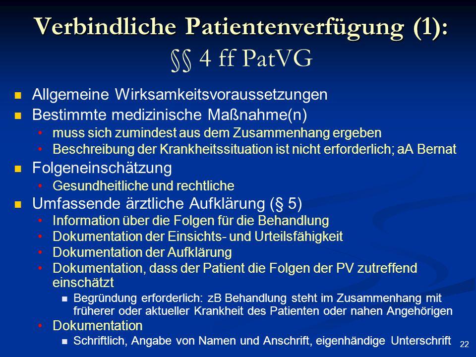 Verbindliche Patientenverfügung (1): §§ 4 ff PatVG