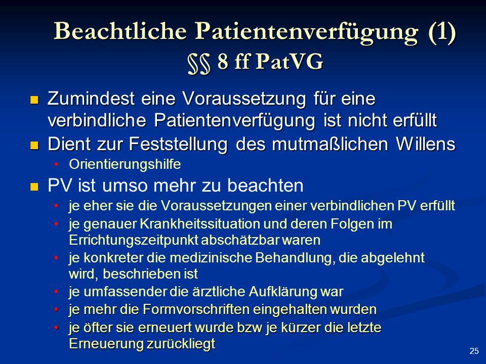 Beachtliche Patientenverfügung (1) §§ 8 ff PatVG