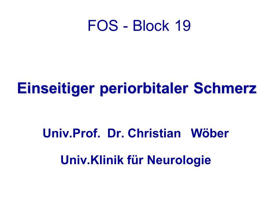 FOS - Block 19 Einseitiger periorbitaler Schmerz