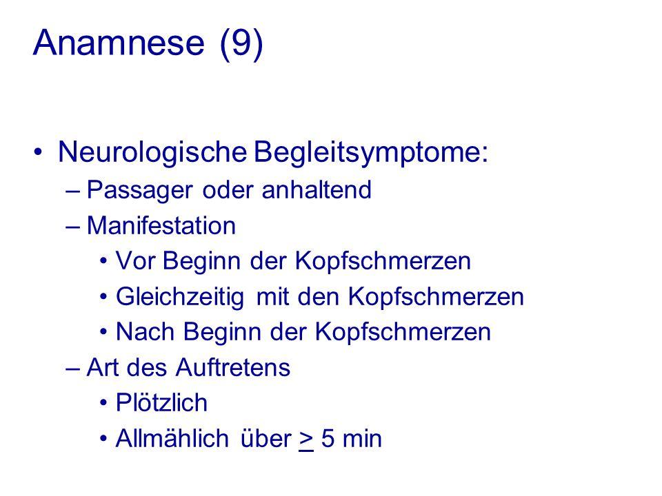 Anamnese (9) Neurologische Begleitsymptome: Passager oder anhaltend