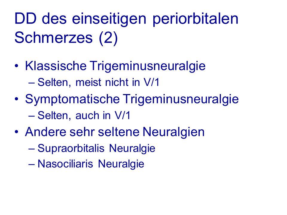 DD des einseitigen periorbitalen Schmerzes (2)