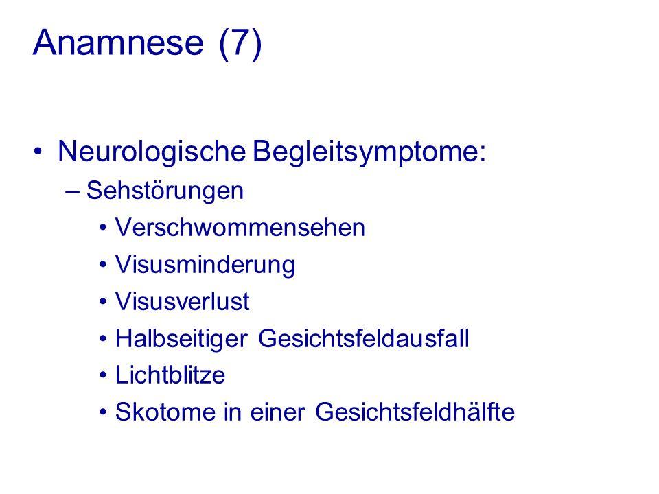 Anamnese (7) Neurologische Begleitsymptome: Sehstörungen